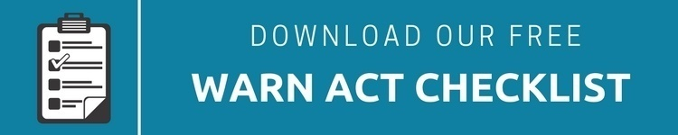 Download our WARN Act Checklist here.