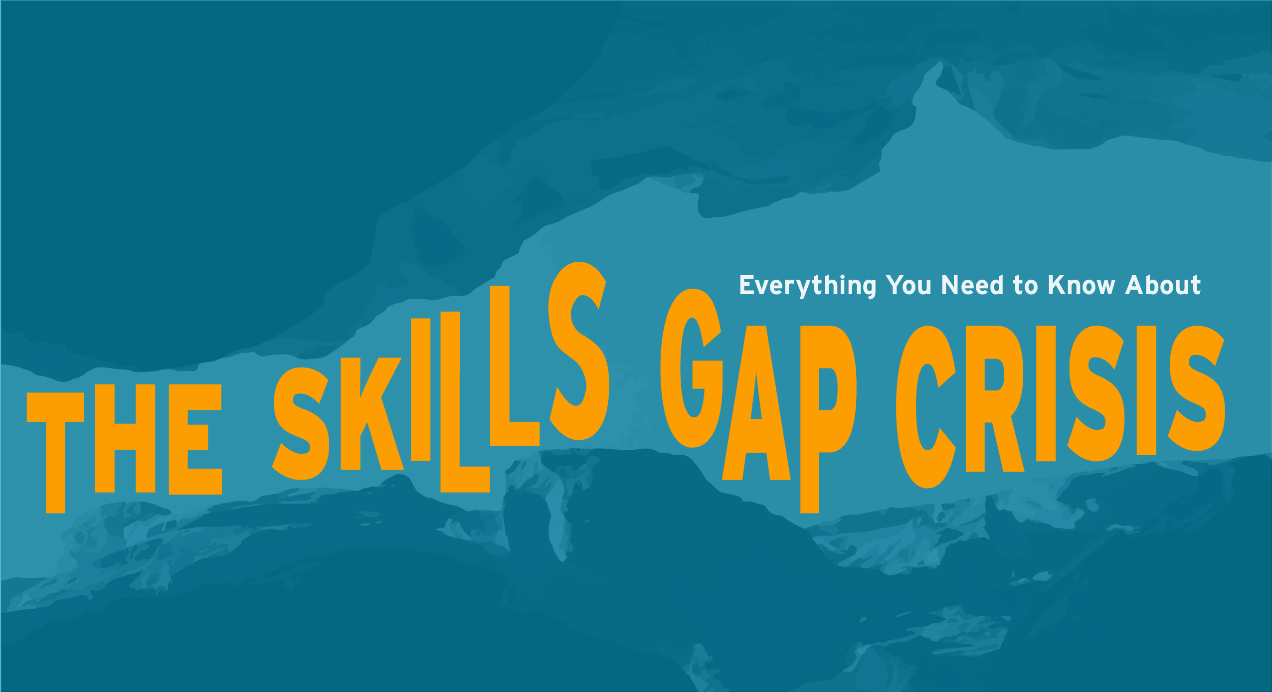 Everything You Need to Know About the Skills Gap Crisis