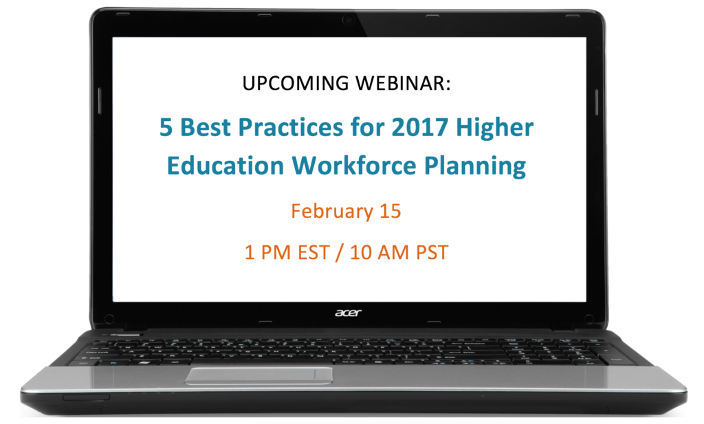 WEBINAR: Best Practices For 2017 Higher Education Workforce Planning