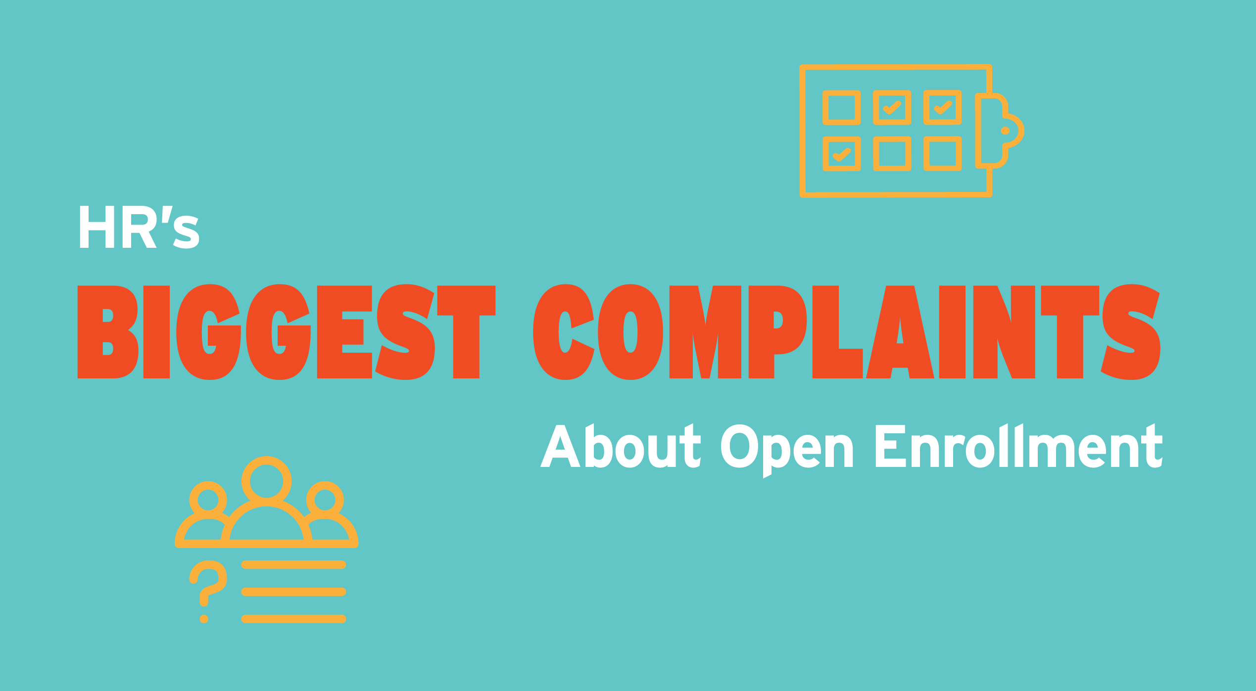 We Surveyed HR Pros to See Their Biggest Complaints About Open Enrollment